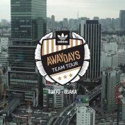 ADIDAS SKATEBOARDING – AWAY DAYS JAPAN TOUR