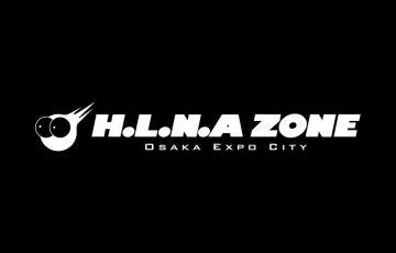 -H.L.N.A ZONE OSAKA EXPO CITY-
