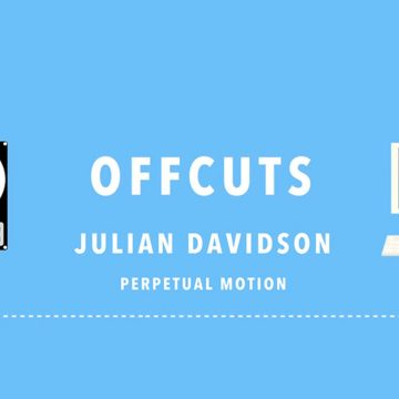 OFFCUTS – JULIAN DAVIDSON