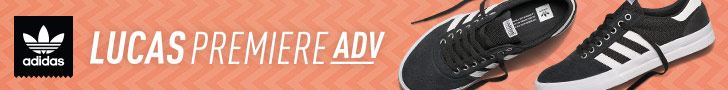 ADIDAS SKATEBOARDING – LUCAS PREMIERE ADV