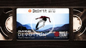 [DOIN' IT] DAKINE presents DEVOTION - Road to Make It Count