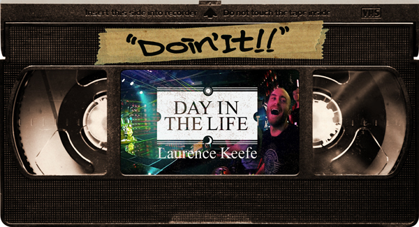 Day in the Life  w/ Laurence Keefe