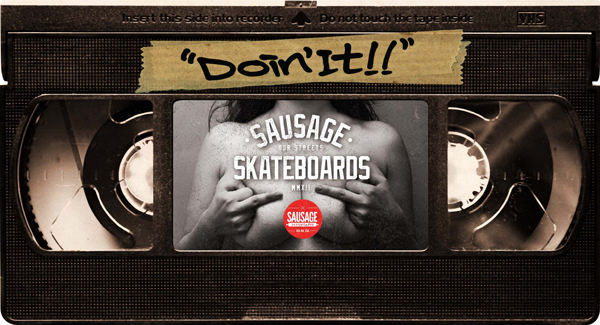 INTRODUCING SAUSAGE SKATEBOARDS