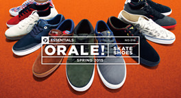 [ESSENTIALS] ORALE! SKATE SHOES SPRING 2015