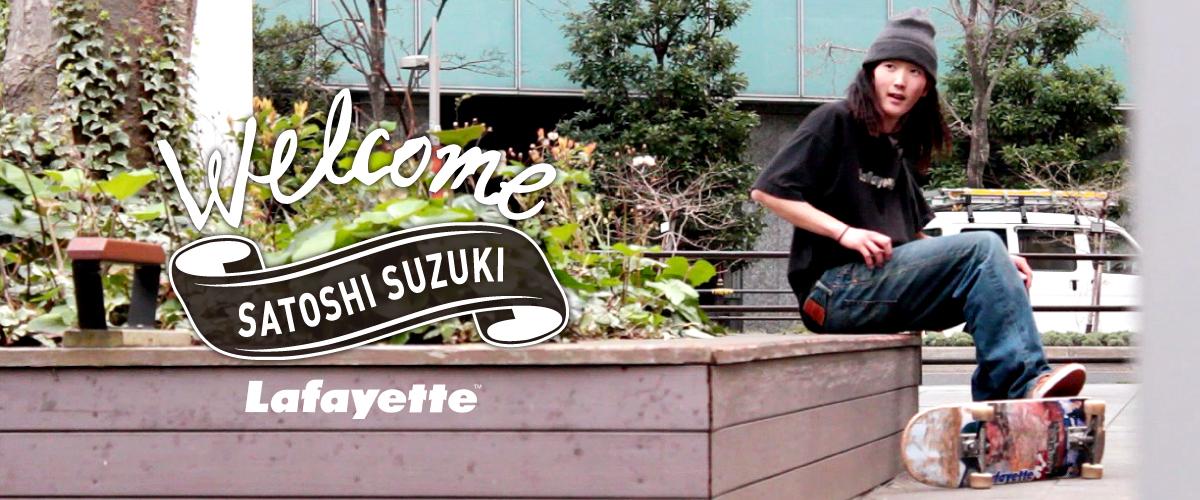 LAFAYETTE WELCOMES SATOSHI SUZUKI