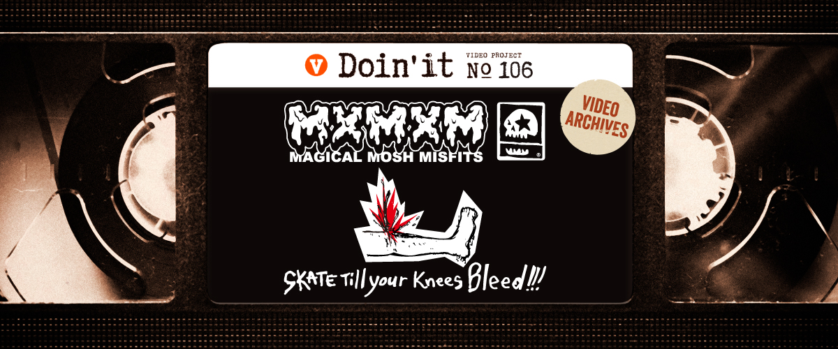 SKATE TILL YOUR KNEES BLEED - MxMxM
