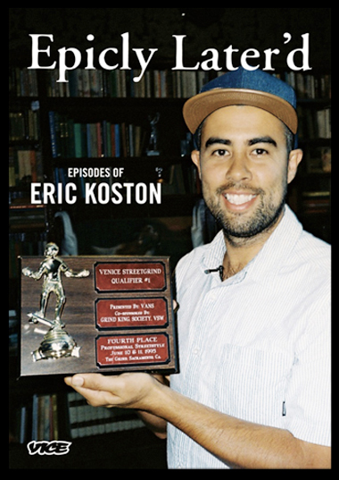"""Epicly Later'd""  Eric Koston"